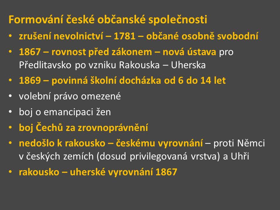 postupné zavádění češtiny vedle němčiny - školy 1882 Karlova univerzita rozdělena na německou a českou Karlo - Ferdinandovu univerzitu v české části působí mladá generace vědců - Masaryk, Gebauer, Goll, Lindner zhoršují se vztahy mezi Čechy a Němci v českých zemích 1906 zavedení všeobecného volebního práva (pro muže) vznikají první politické strany