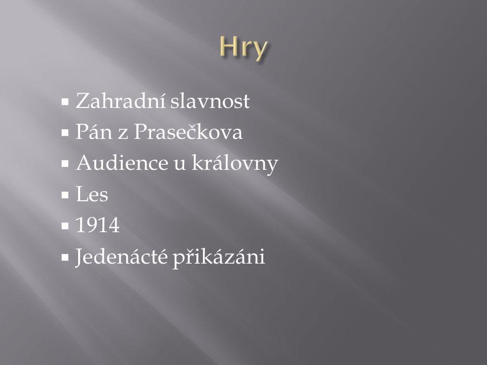  Zahradní slavnost  Pán z Prasečkova  Audience u královny  Les  1914  Jedenácté přikázáni