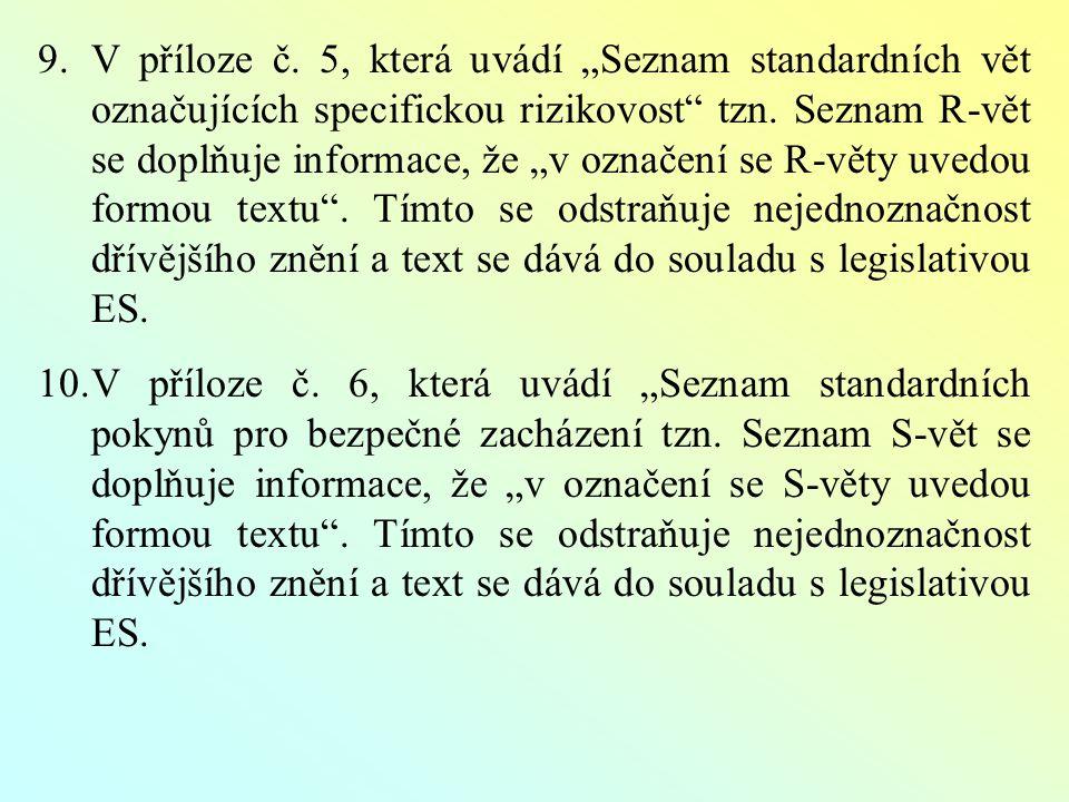 """9.V příloze č. 5, která uvádí """"Seznam standardních vět označujících specifickou rizikovost tzn."""