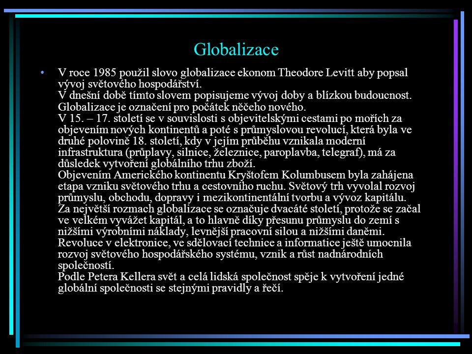 Globalizace V roce 1985 použil slovo globalizace ekonom Theodore Levitt aby popsal vývoj světového hospodářství.