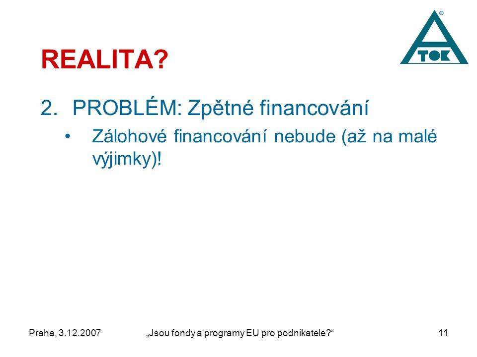 """Praha, 3.12.2007""""Jsou fondy a programy EU pro podnikatele 11 REALITA."""