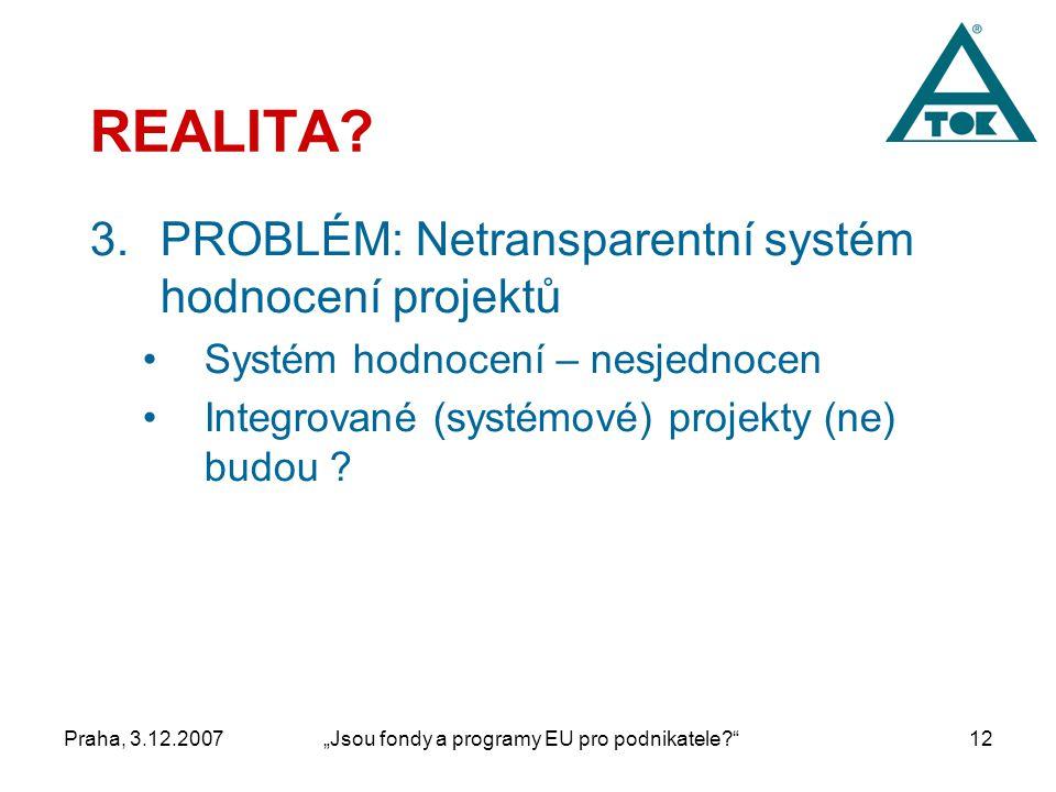 """Praha, 3.12.2007""""Jsou fondy a programy EU pro podnikatele 12 REALITA."""