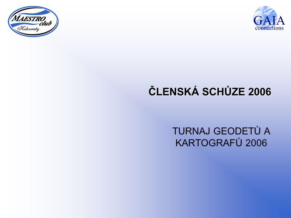 ČLENSKÁ SCHŮZE 2006 TURNAJ GEODETŮ A KARTOGRAFŮ 2006