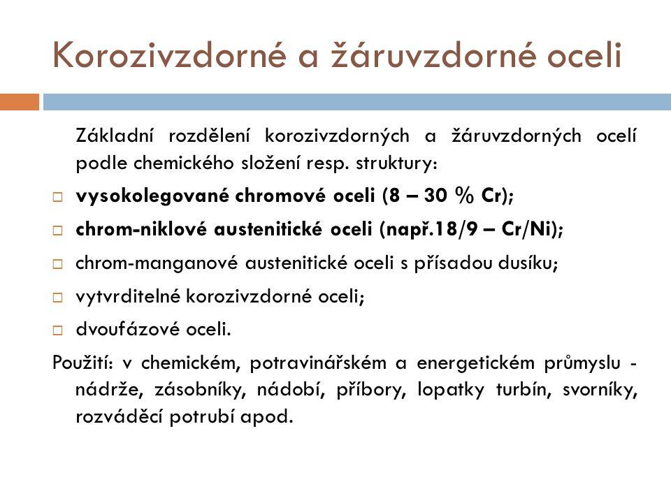 Korozivzdorné a žáruvzdorné oceli Základní rozdělení korozivzdorných a žáruvzdorných ocelí podle chemického složení resp.