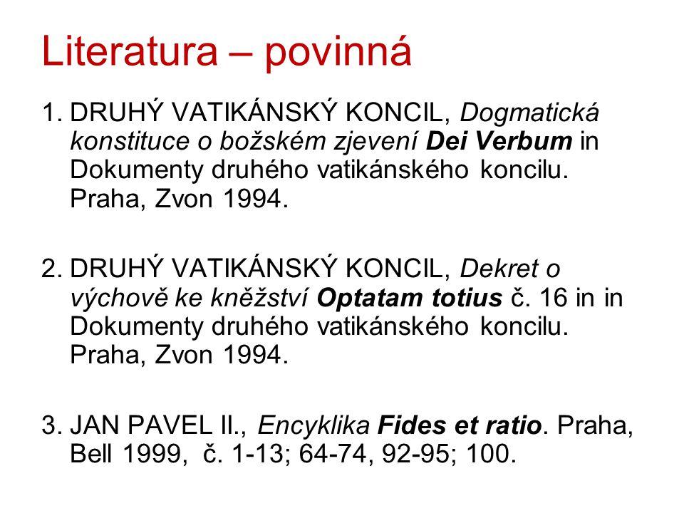 Literatura – povinná 1.DRUHÝ VATIKÁNSKÝ KONCIL, Dogmatická konstituce o božském zjevení Dei Verbum in Dokumenty druhého vatikánského koncilu.