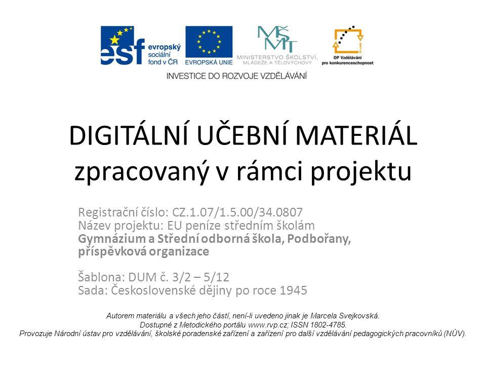 DIGITÁLNÍ UČEBNÍ MATERIÁL zpracovaný v rámci projektu Registrační číslo: CZ.1.07/1.5.00/34.0807 Název projektu: EU peníze středním školám Gymnázium a