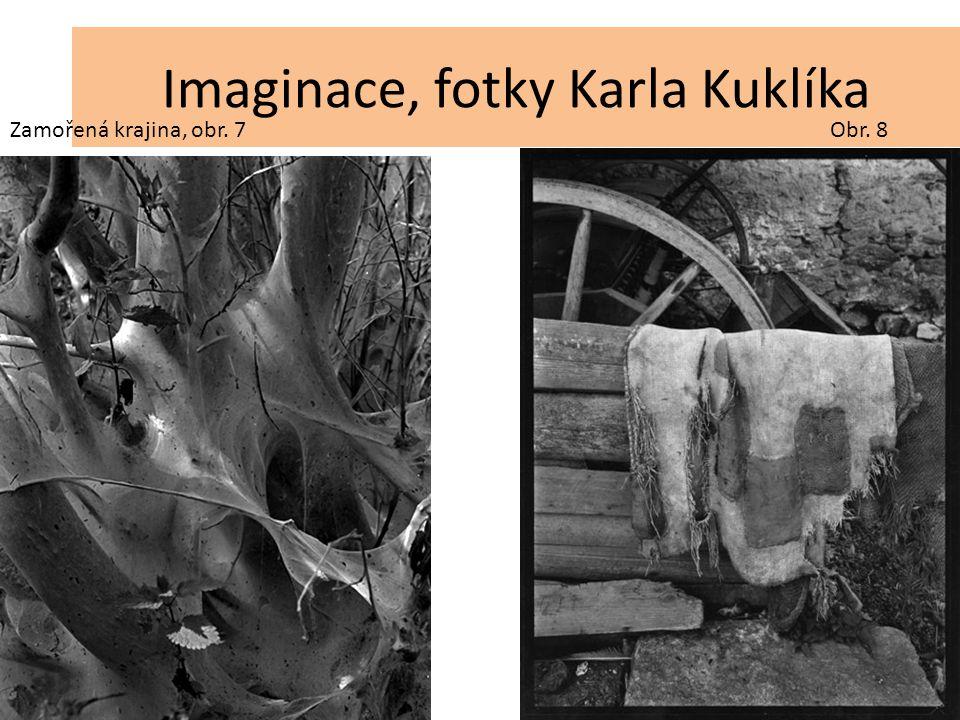 Imaginace, fotky Karla Kuklíka Zamořená krajina, obr. 7Obr. 8
