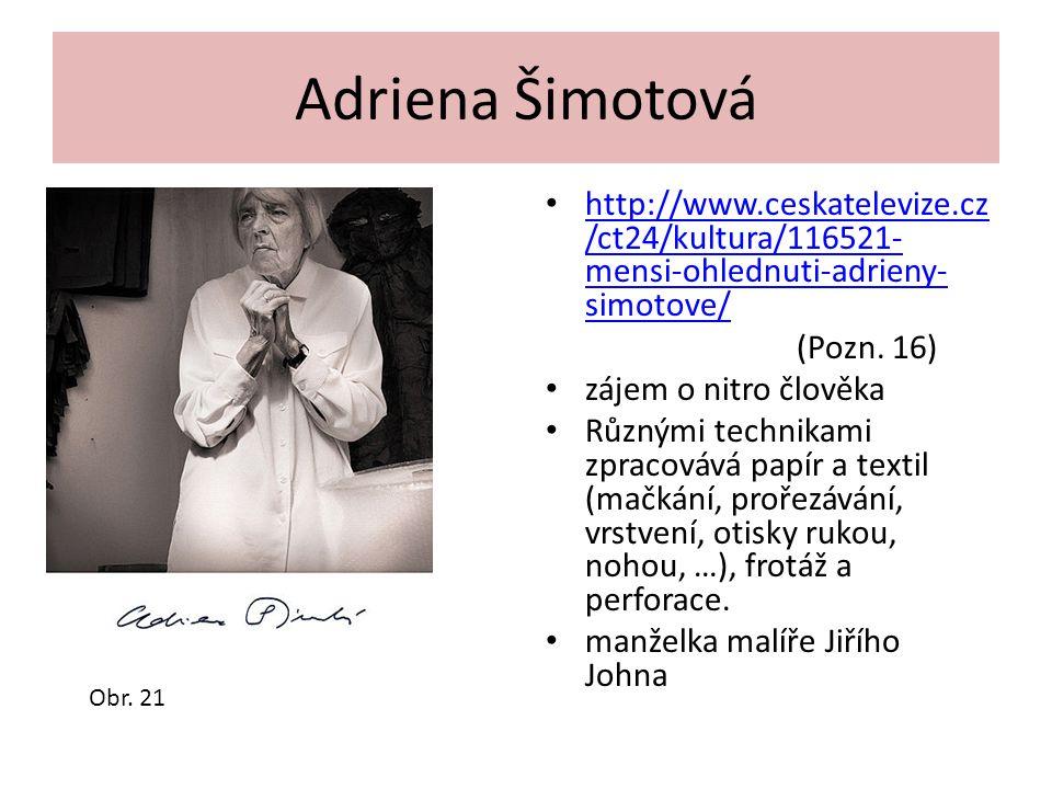 Adriena Šimotová http://www.ceskatelevize.cz /ct24/kultura/116521- mensi-ohlednuti-adrieny- simotove/ http://www.ceskatelevize.cz /ct24/kultura/116521