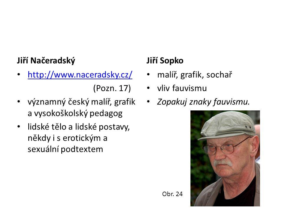 Jiří Načeradský http://www.naceradsky.cz/ (Pozn. 17) významný český malíř, grafik a vysokoškolský pedagog lidské tělo a lidské postavy, někdy i s erot