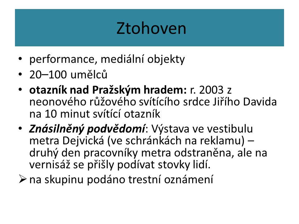 Ztohoven performance, mediální objekty 20 – 100 umělců otazník nad Pražským hradem: r. 2003 z neonového růžového svítícího srdce Jiřího Davida na 10 m