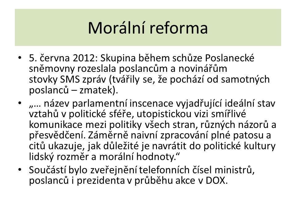 Morální reforma 5. června 2012: Skupina během schůze Poslanecké sněmovny rozeslala poslancům a novinářům stovky SMS zpráv (tvářily se, že pochází od s