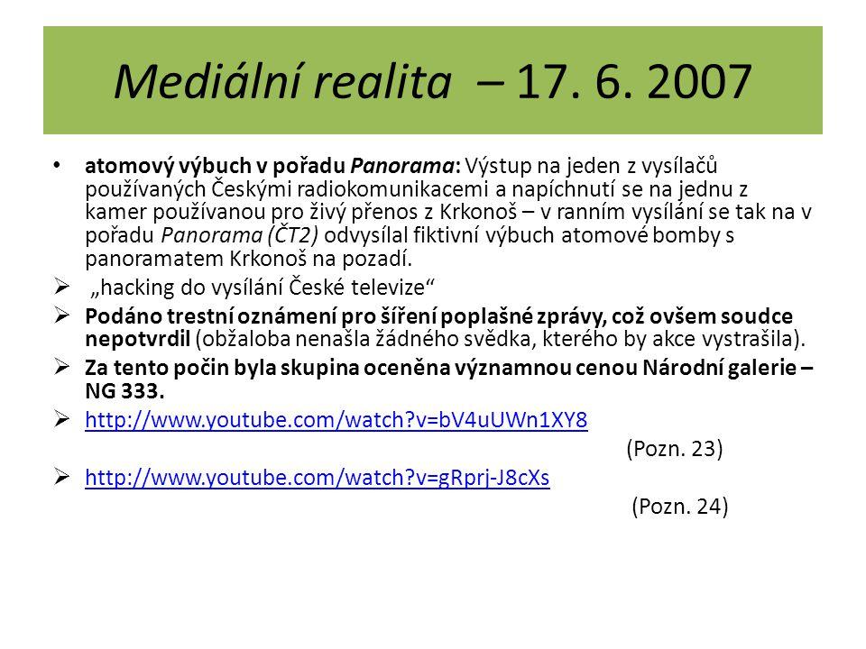 Mediální realita – 17. 6. 2007 atomový výbuch v pořadu Panorama: Výstup na jeden z vysílačů používaných Českými radiokomunikacemi a napíchnutí se na j