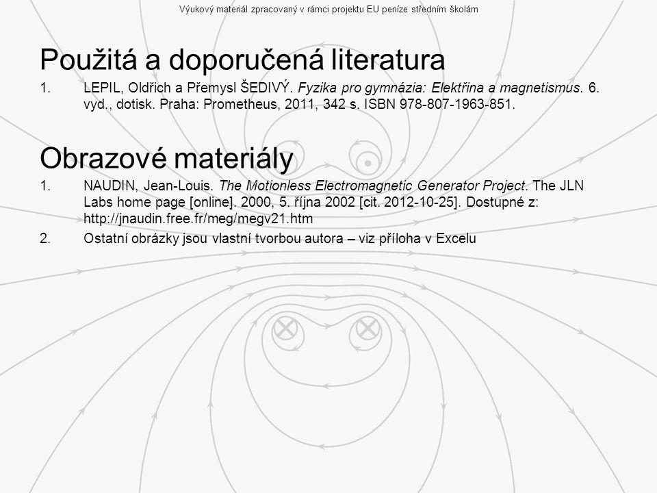 Použitá a doporučená literatura 1.LEPIL, Oldřich a Přemysl ŠEDIVÝ.