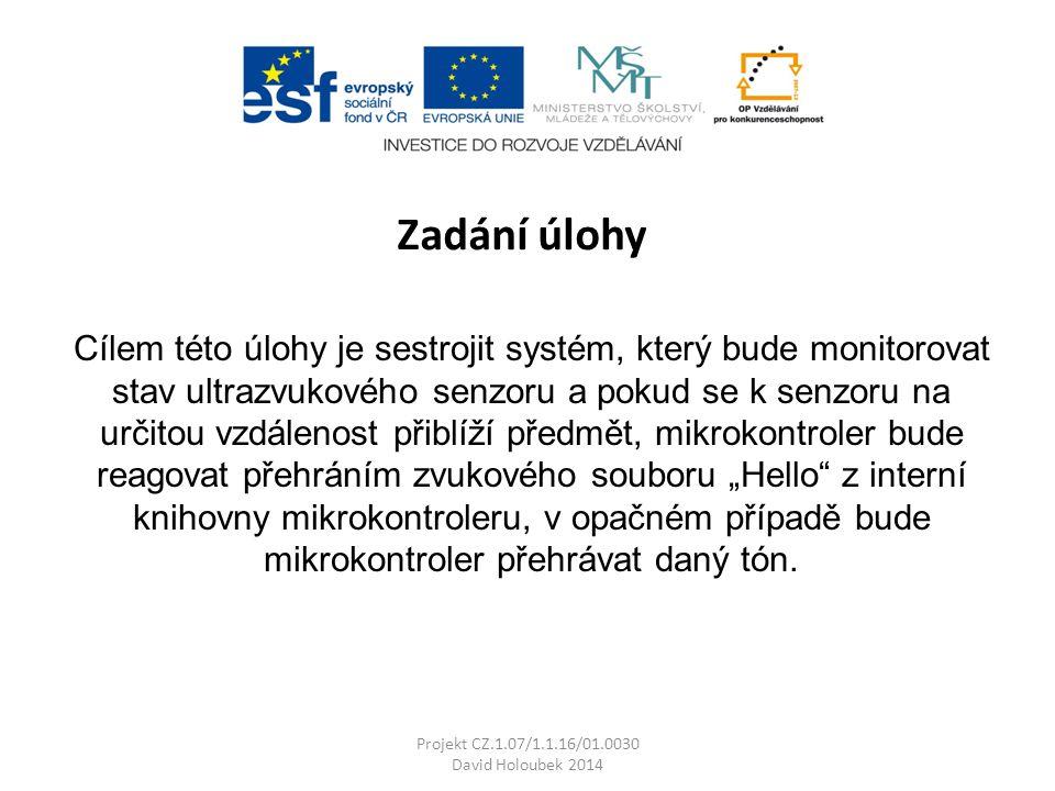 Vložíme switch do smyčky Postup realizace - Program Projekt CZ.1.07/1.1.16/01.0030 David Holoubek 2014