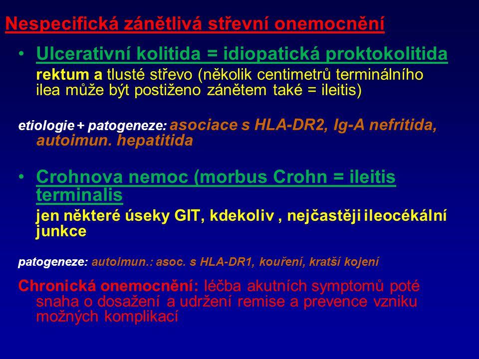 Nespecifická zánětlivá střevní onemocnění Ulcerativní kolitida = idiopatická proktokolitida rektum a tlusté střevo (několik centimetrů terminálního ilea může být postiženo zánětem také = ileitis) etiologie + patogeneze: asociace s HLA-DR2, Ig-A nefritida, autoimun.