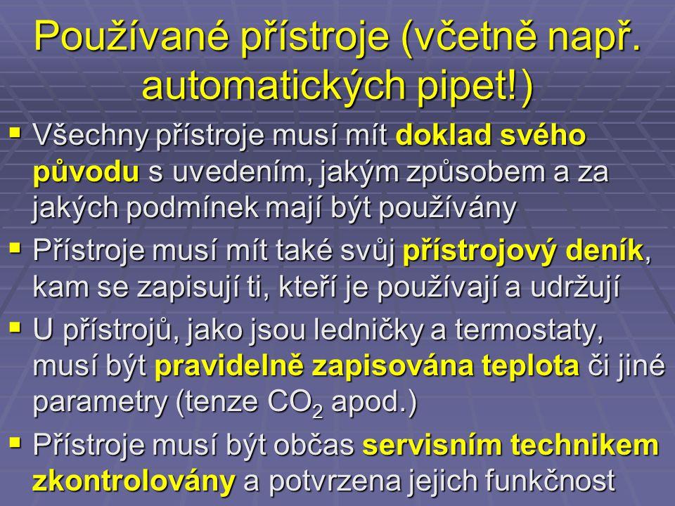 Používané přístroje (včetně např. automatických pipet!)  Všechny přístroje musí mít doklad svého původu s uvedením, jakým způsobem a za jakých podmín