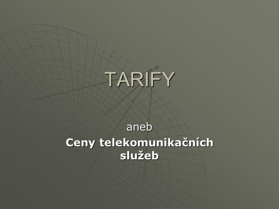 TARIFY aneb Ceny telekomunikačních služeb