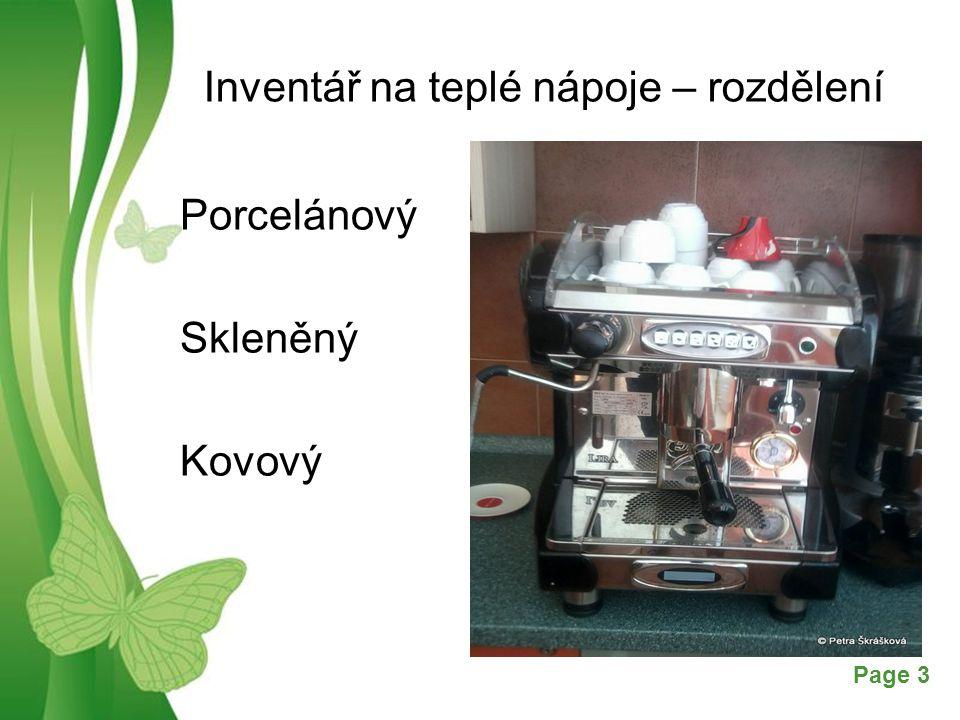 Free Powerpoint TemplatesPage 4 Inventář na teplé nápoje šálky a konvičky na kávu (obsah 0,1 a 0,2 l, vyšší užší) šálky a konvičky na černou kávu (obsah 0,15 a 0,3 l, vyšší užší) šálky a konvičky na čaj (obsah 0,2 a 0,4 l, nižší širší)