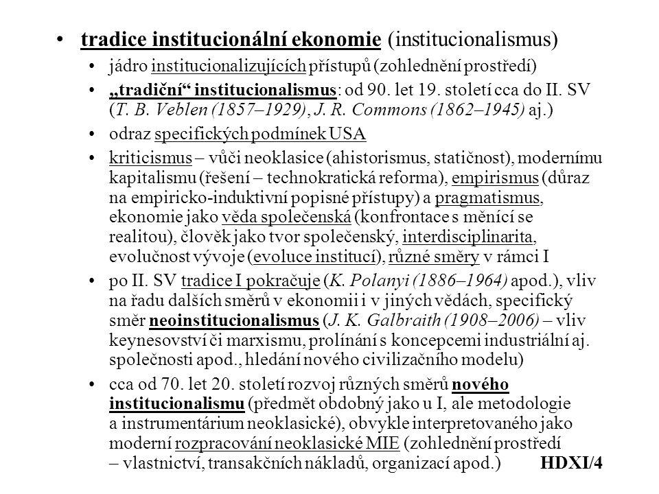 """tradice institucionální ekonomie (institucionalismus) jádro institucionalizujících přístupů (zohlednění prostředí) """"tradiční"""" institucionalismus: od 9"""