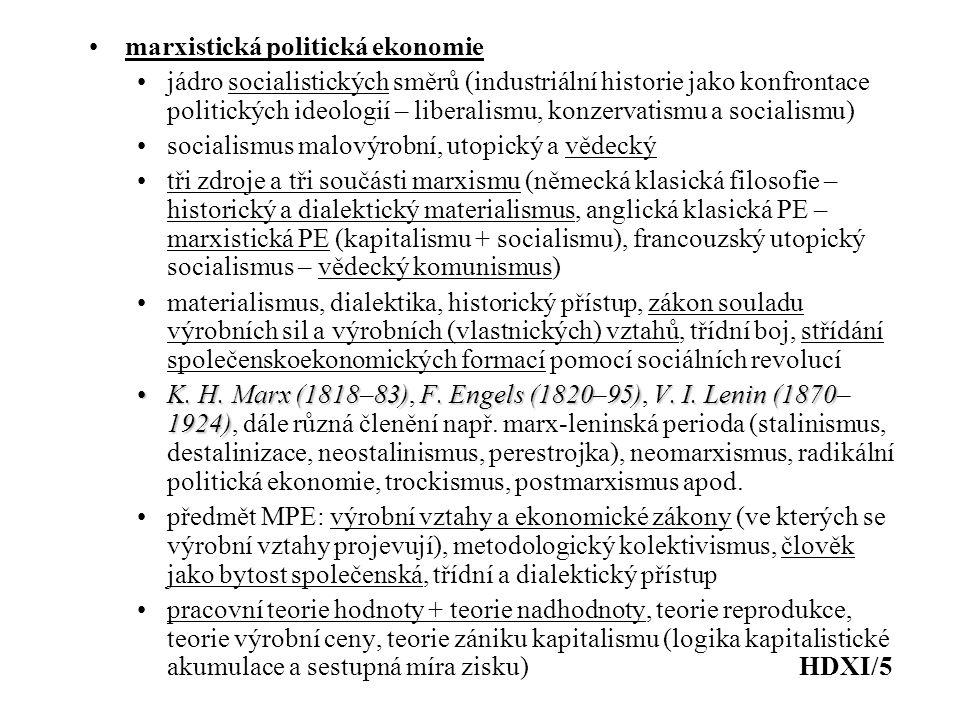 marxistická politická ekonomie jádro socialistických směrů (industriální historie jako konfrontace politických ideologií – liberalismu, konzervatismu