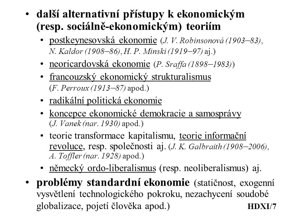 další alternativní přístupy k ekonomickým (resp.