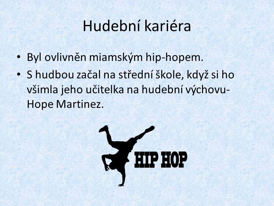 Hudební kariéra Byl ovlivněn miamským hip-hopem. S hudbou začal na střední škole, když si ho všimla jeho učitelka na hudební výchovu- Hope Martinez.