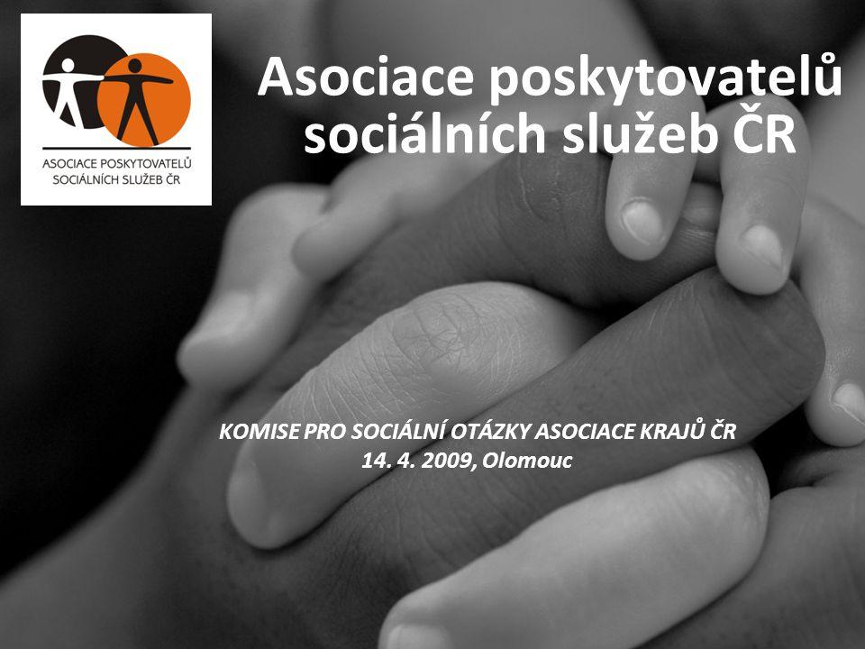 1 1 Asociace poskytovatelů sociálních služeb ČR KOMISE PRO SOCIÁLNÍ OTÁZKY ASOCIACE KRAJŮ ČR 14.