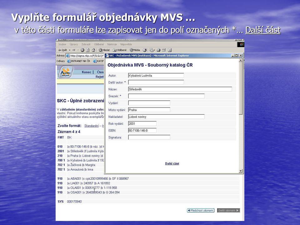 Vyplňte formulář objednávky MVS … v této části formuláře lze zapisovat jen do polí označených *… Další část