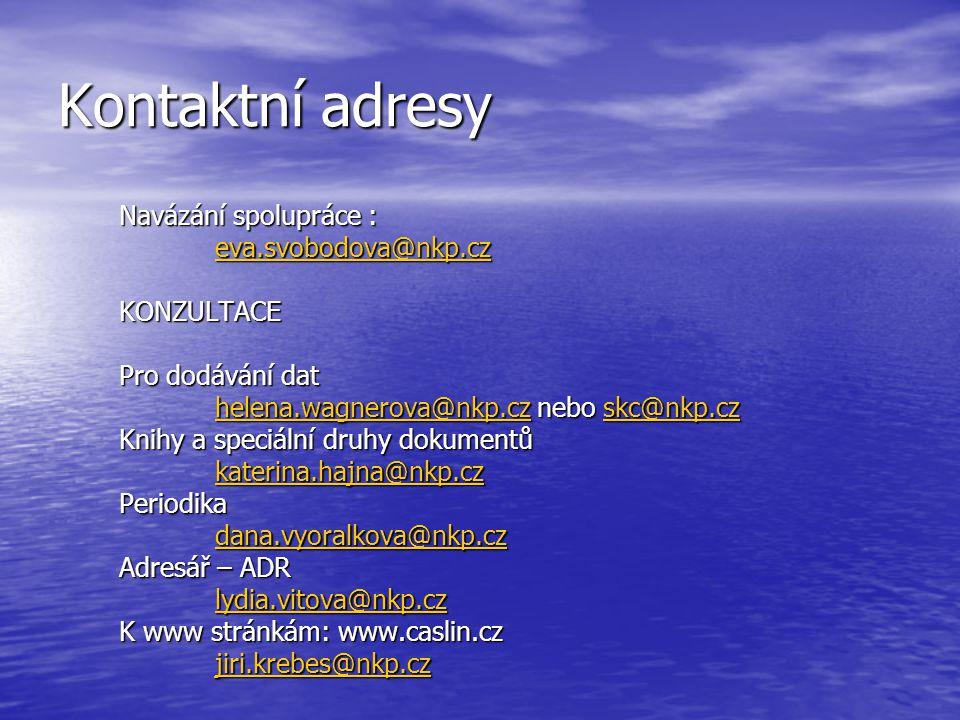 Kontaktní adresy Navázání spolupráce : eva.svobodova@nkp.cz KONZULTACE Pro dodávání dat helena.wagnerova@nkp.cz nebo skc@nkp.cz helena.wagnerova@nkp.c