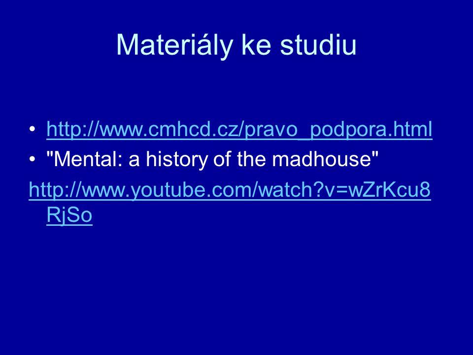 Materiály ke studiu http://www.cmhcd.cz/pravo_podpora.html