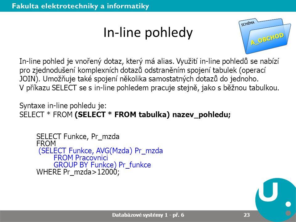In-line pohledy In-line pohled je vnořený dotaz, který má alias.