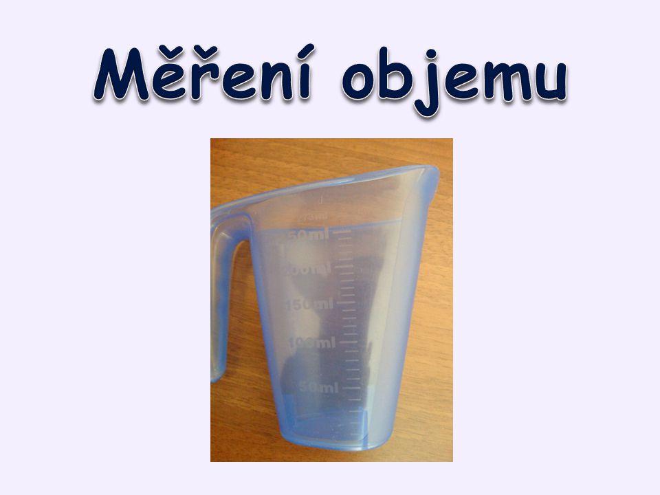 Jaké odměrné nádoby používáte doma?