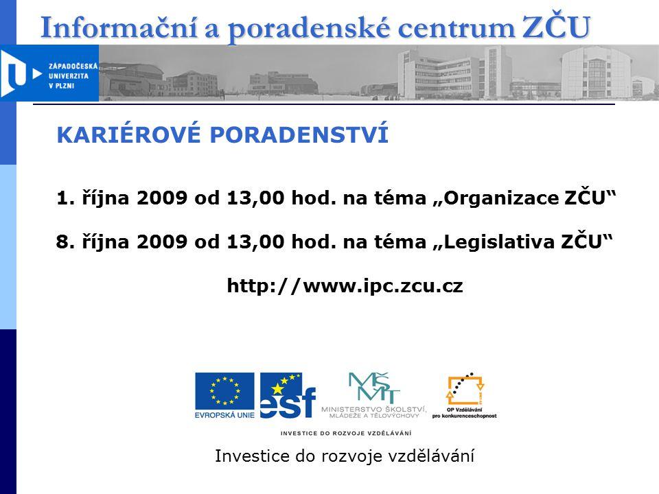 Informační a poradenské centrum ZČU KARIÉROVÉ PORADENSTVÍ 1.