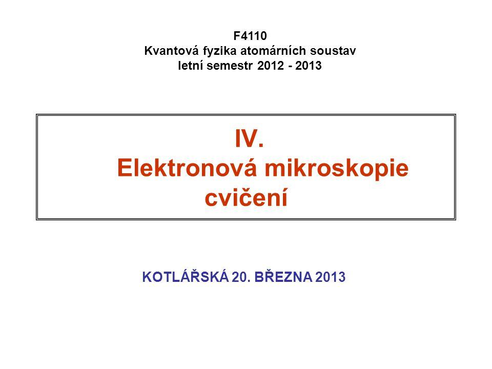 IV. Elektronová mikroskopie cvičení KOTLÁŘSKÁ 20.