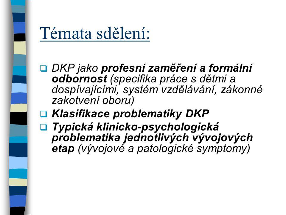 Témata sdělení:  DKP jako profesní zaměření a formální odbornost (specifika práce s dětmi a dospívajícími, systém vzdělávání, zákonné zakotvení oboru