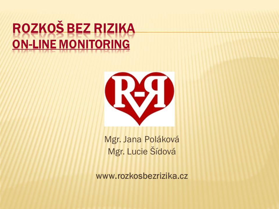 Mgr. Jana Poláková Mgr. Lucie Šídová www.rozkosbezrizika.cz