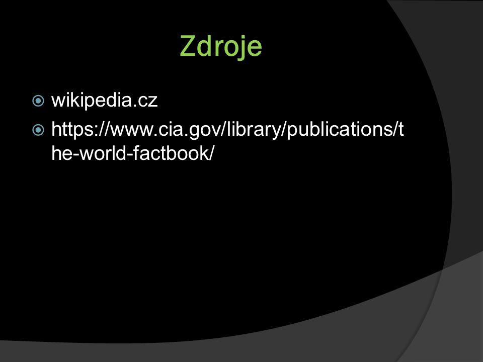 Zdroje  wikipedia.cz  https://www.cia.gov/library/publications/t he-world-factbook/