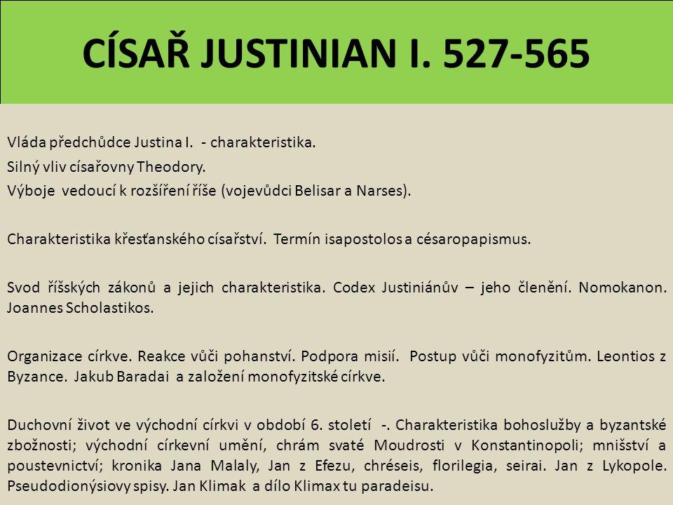 CÍSAŘ JUSTINIAN I. 527-565 Vláda předchůdce Justina I.