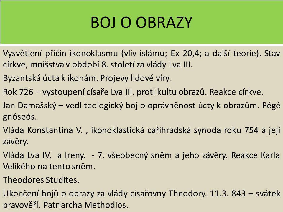 BOJ O OBRAZY Vysvětlení příčin ikonoklasmu (vliv islámu; Ex 20,4; a další teorie).