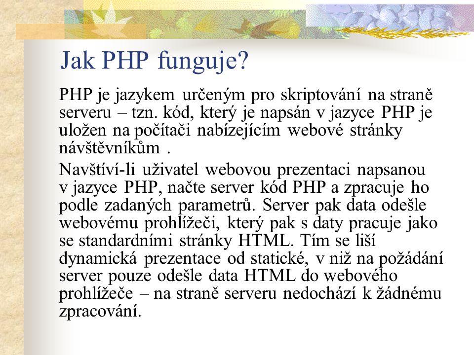 Jak PHP funguje. PHP je jazykem určeným pro skriptování na straně serveru – tzn.