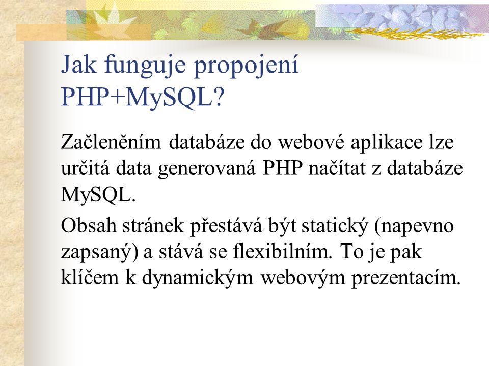 Jak funguje propojení PHP+MySQL.