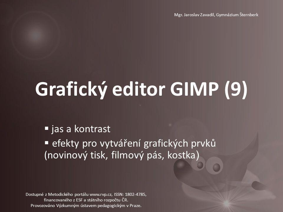 Grafický editor GIMP (9) Dostupné z Metodického portálu www.rvp.cz, ISSN: 1802-4785, financovaného z ESF a státního rozpočtu ČR. Provozováno Výzkumným