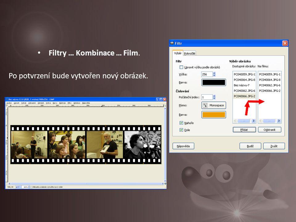 Filtry … Kombinace … Film. Po potvrzení bude vytvořen nový obrázek.