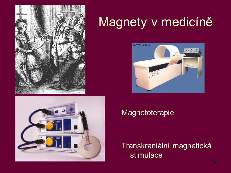 16 Magnety v medicíně Magnetoterapie Transkraniální magnetická stimulace