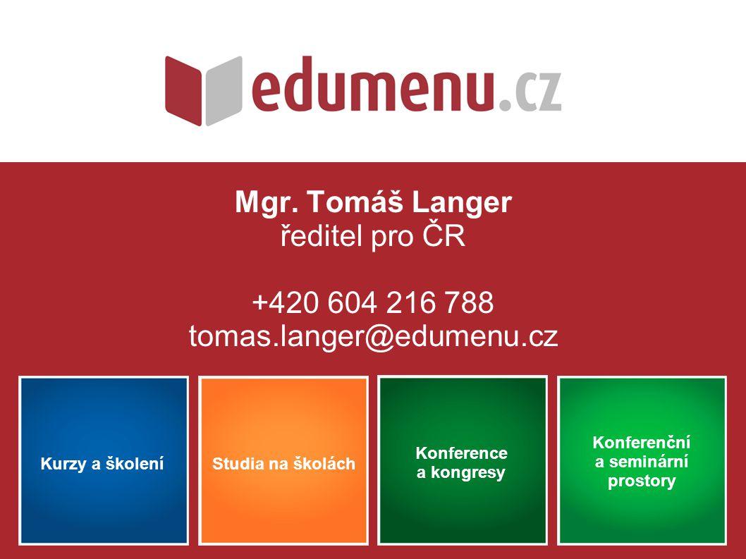 Kurzy a školení Konferenční a seminární prostory Studia na školách Konference a kongresy Mgr.
