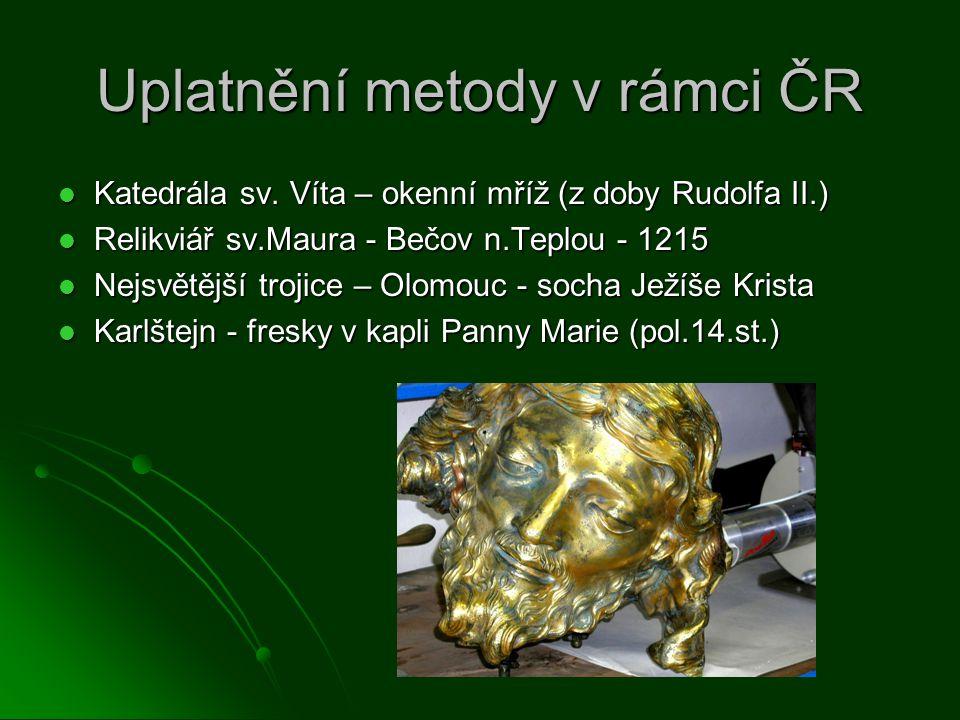 Uplatnění metody v rámci ČR Katedrála sv. Víta – okenní mříž (z doby Rudolfa II.) Katedrála sv.