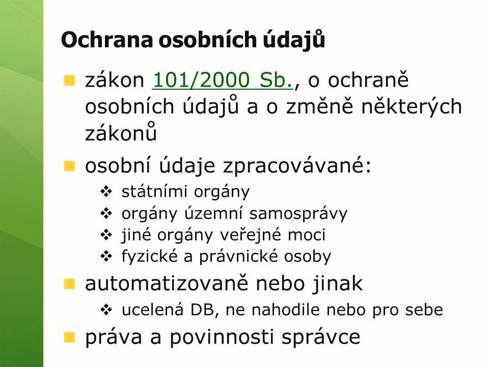 Ochrana osobních údajů zákon 101/2000 Sb., o ochraně osobních údajů a o změně některých zákonů101/2000 Sb.