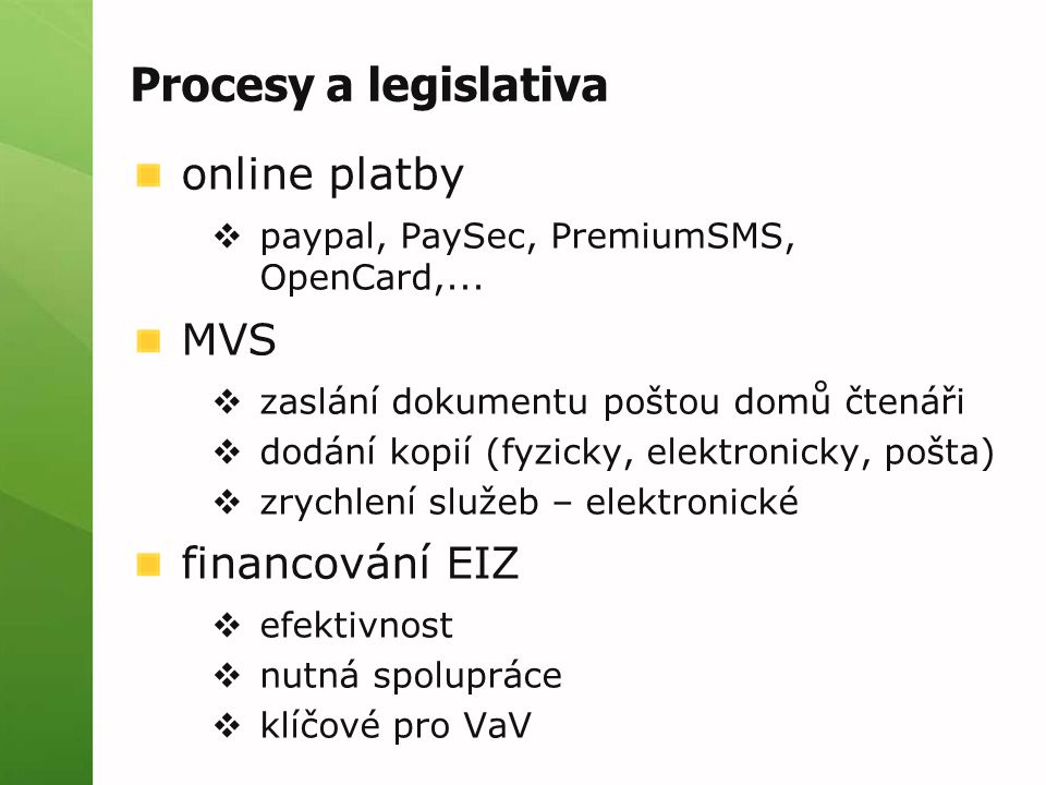 Procesy a legislativa online platby  paypal, PaySec, PremiumSMS, OpenCard,...