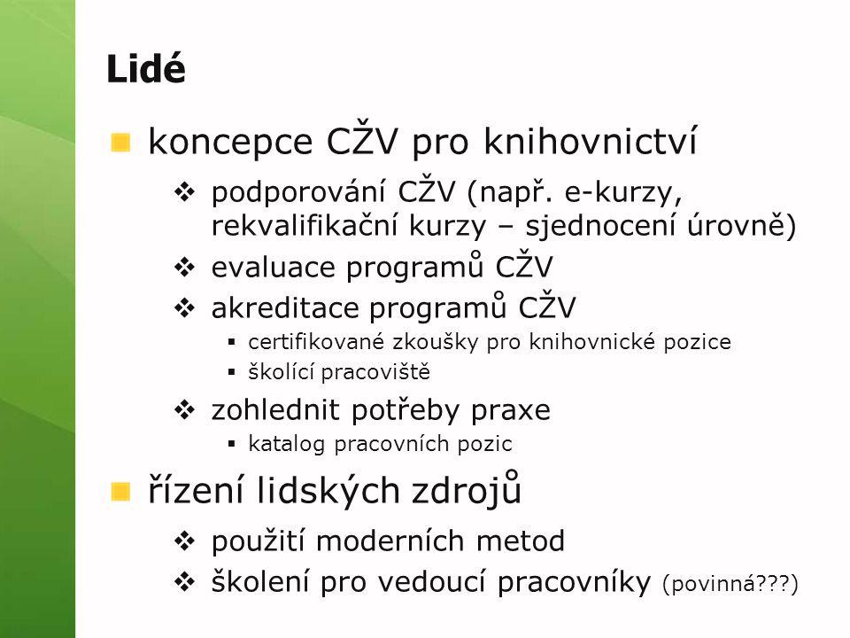 Lidé koncepce CŽV pro knihovnictví  podporování CŽV (např.