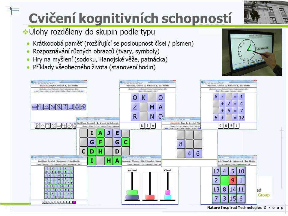 Nature Inspired Technologies G r o u p Cvičení kognitivních schopností  Úlohy rozděleny do skupin podle typu  Krátkodobá paměť (rozšiřující se poslo